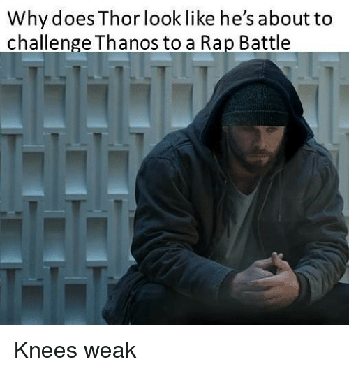 Rap battle: Why does Thor look like he's about to  challenge Thanos to a Rap Battle Knees weak