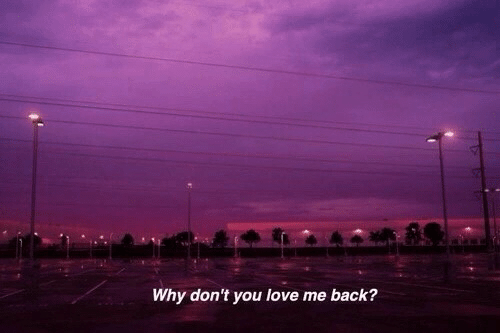 Love, Back, and Why: Why don't you love me back?