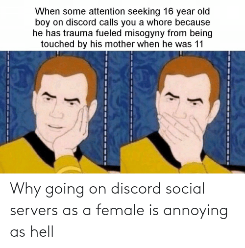Annoying: Why going on discord social servers as a female is annoying as hell