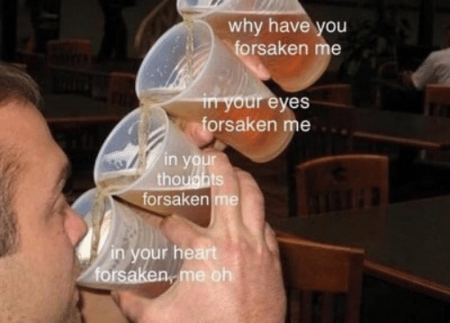 Heart, Why, and You: why have you  forsaken me  in your eyes  forsaken me  in your  thoughts  forsaken me  in your heart  forsaken, me oh
