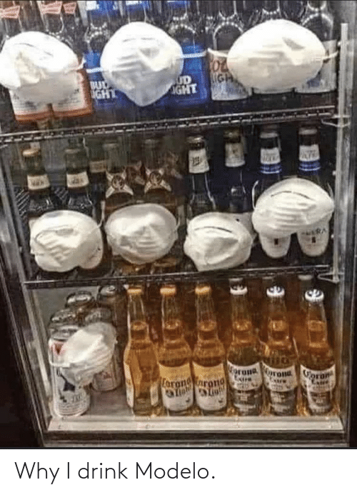 drink: Why I drink Modelo.