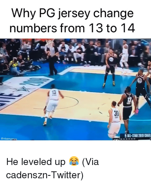 Basketball, Nba, and Sports: Why PG jersey change  numbers from 13 to 14  30  @nbamemes He leveled up 😂 (Via cadenszn-Twitter)