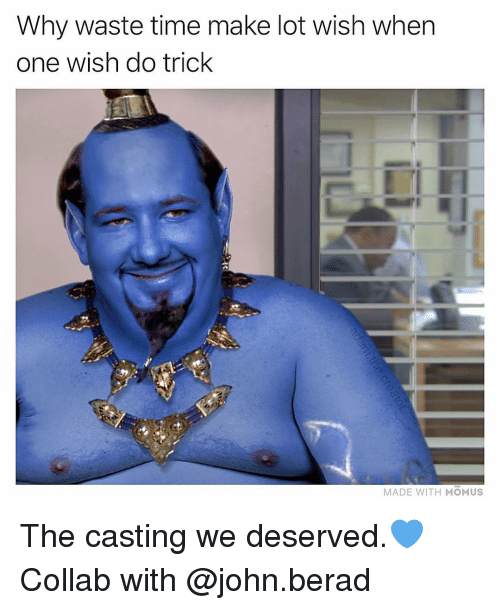 the casting: Why waste time make lot wish when  one wish do trick  MADE WITH MOMUS The casting we deserved.💙 Collab with @john.berad