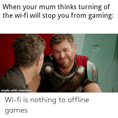 Games: Wi-fi is nothing to offline games