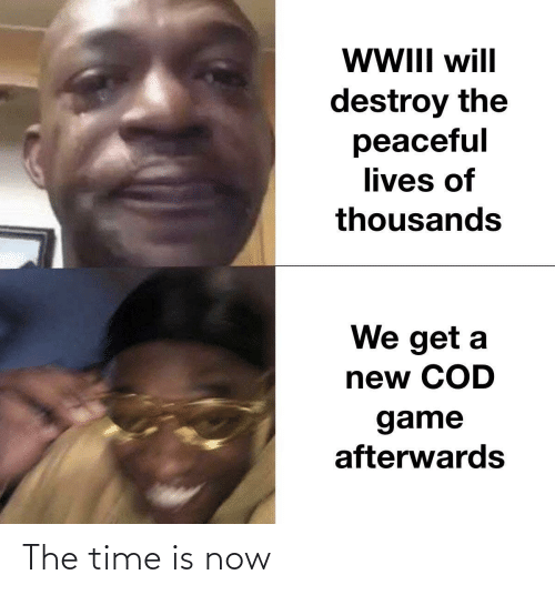 A New: WII will  destroy the  peaceful  lives of  thousands  We get a  new COD  game  afterwards The time is now
