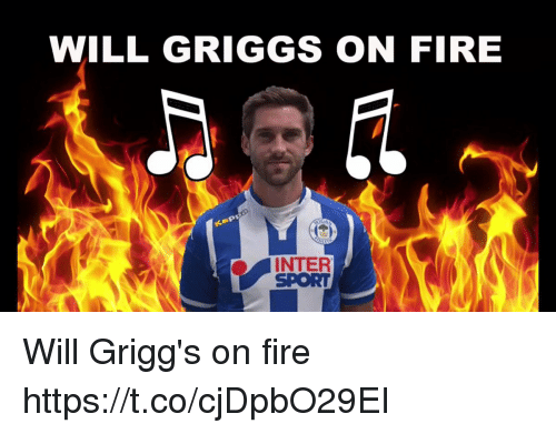 Fire, Memes, and 🤖: WILL GRIGGS ON FIRE  INTER  SPORT Will Grigg's on fire https://t.co/cjDpbO29EI