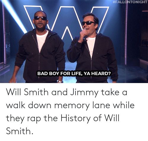 The History Of: Will Smith and Jimmy take a walk down memory lane while they rap the History of Will Smith.