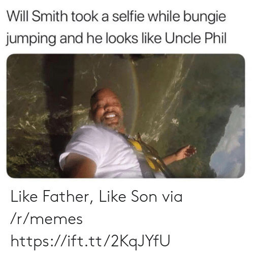 Will Smith: Will Smith took a selfie while bungie  jumping and he looks like Uncle Phil Like Father, Like Son via /r/memes https://ift.tt/2KqJYfU