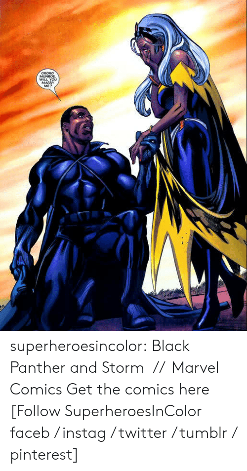Marvel Comics: WILL You  MARRY  ME? superheroesincolor:  Black Panther and Storm // Marvel Comics Get the comics here  [Follow SuperheroesInColor faceb / instag / twitter / tumblr / pinterest]