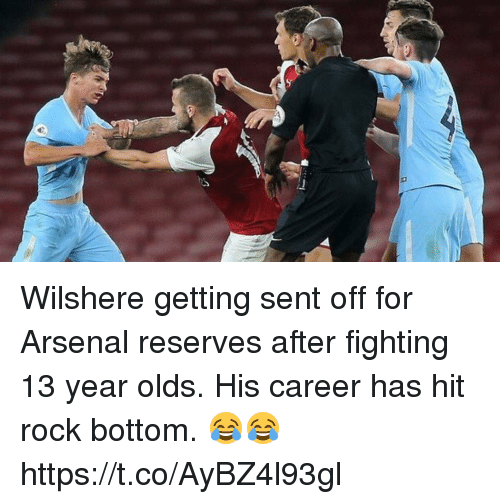 Bottoming: Wilshere getting sent off for Arsenal reserves after fighting 13 year olds.  His career has hit rock bottom. 😂😂 https://t.co/AyBZ4l93gl