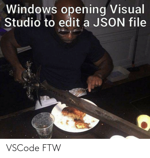 visual: Windows opening Visual  Studio to edit a JSON file VSCode FTW