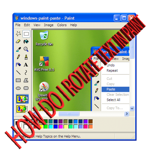 Windows, Free, and Help: windows-paint-paste-Paint  File Edit View Image Colors Help  Recyde Bin  aint  Fi  ew Imag  Irli  ndo  Repeat  AVG Free 8.5  Cut  Copy  Paste  lear Selection  Select All  Ipswit  Copy To..  Help Topics on the Help Menu.