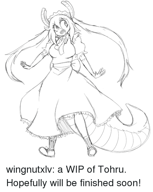 tohru: wingnutxlv:  a WIP of Tohru. Hopefully will be finished soon!