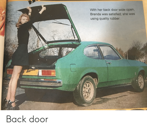 Back, Her, and Rubber: With her back door wide open,  Brenda was satisfied; she was  using quality rubber.  Ongstone Back door