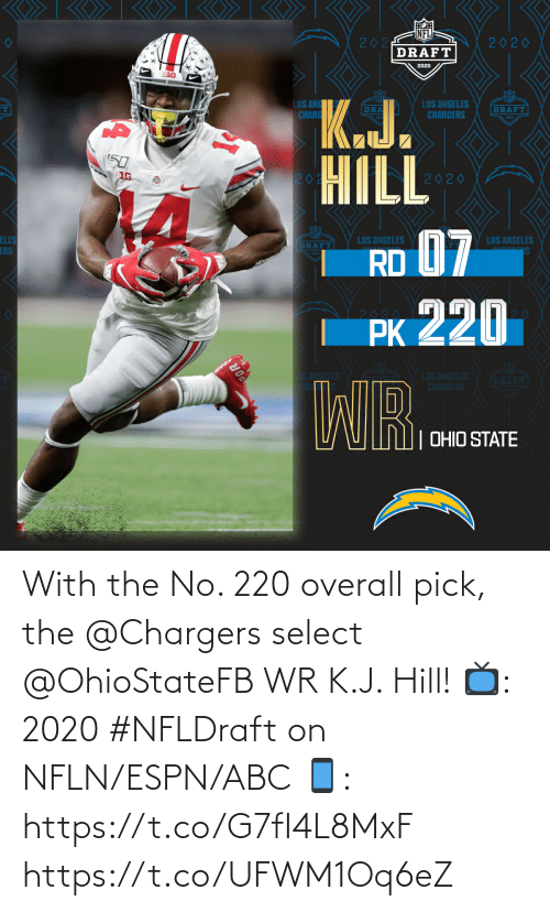 overall: With the No. 220 overall pick, the @Chargers select @OhioStateFB WR K.J. Hill!  📺: 2020 #NFLDraft on NFLN/ESPN/ABC 📱: https://t.co/G7fI4L8MxF https://t.co/UFWM1Oq6eZ