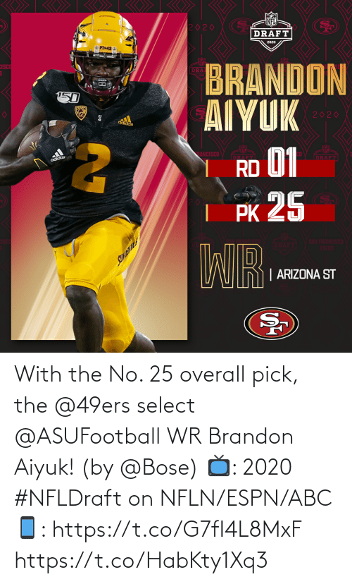 overall: With the No. 25 overall pick, the @49ers select @ASUFootball WR Brandon Aiyuk! (by @Bose)  📺: 2020 #NFLDraft on NFLN/ESPN/ABC 📱: https://t.co/G7fI4L8MxF https://t.co/HabKty1Xq3