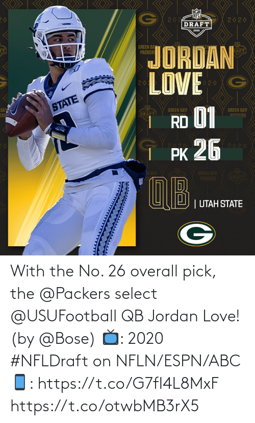 overall: With the No. 26 overall pick, the @Packers select @USUFootball QB Jordan Love! (by @Bose)  📺: 2020 #NFLDraft on NFLN/ESPN/ABC 📱: https://t.co/G7fI4L8MxF https://t.co/otwbMB3rX5