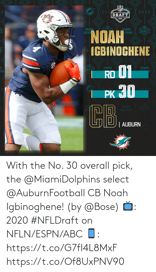 ESPN: With the No. 30 overall pick, the @MiamiDolphins select @AuburnFootball CB Noah Igbinoghene! (by @Bose)  📺: 2020 #NFLDraft on NFLN/ESPN/ABC 📱: https://t.co/G7fI4L8MxF https://t.co/Of8UxPNV90