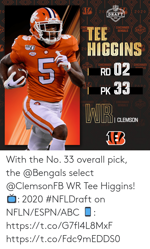 overall: With the No. 33 overall pick, the @Bengals select @ClemsonFB WR Tee Higgins!  📺: 2020 #NFLDraft on NFLN/ESPN/ABC 📱: https://t.co/G7fI4L8MxF https://t.co/Fdc9mEDDS0
