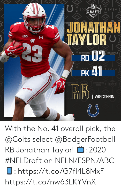 overall: With the No. 41 overall pick, the @Colts select @BadgerFootball RB Jonathan Taylor!  📺: 2020 #NFLDraft on NFLN/ESPN/ABC 📱: https://t.co/G7fI4L8MxF https://t.co/nw63LKYVnX