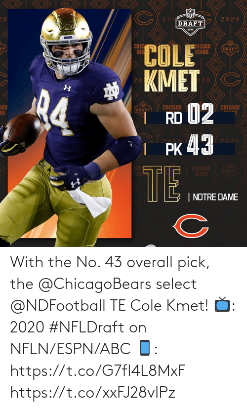 overall: With the No. 43 overall pick, the @ChicagoBears select @NDFootball TE Cole Kmet!  📺: 2020 #NFLDraft on NFLN/ESPN/ABC 📱: https://t.co/G7fI4L8MxF https://t.co/xxFJ28vIPz