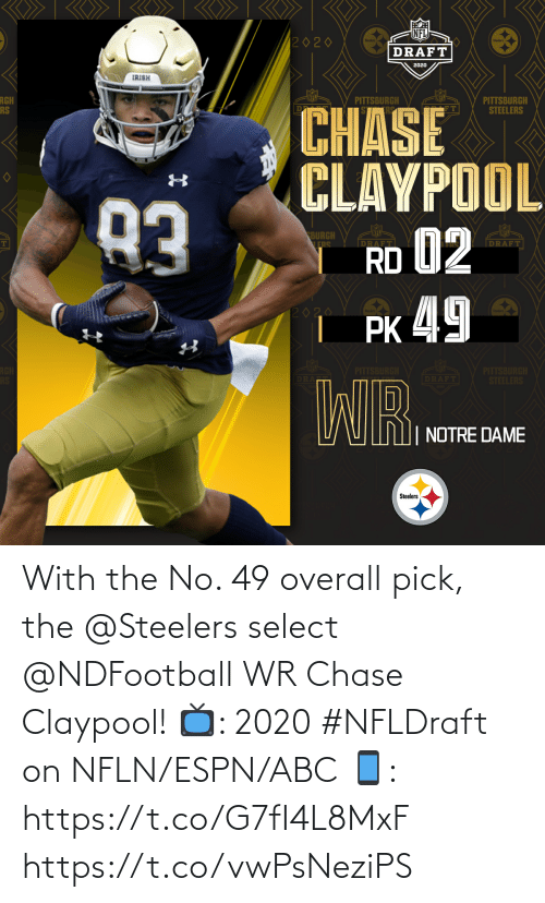 Chase: With the No. 49 overall pick, the @Steelers select @NDFootball WR Chase Claypool!  📺: 2020 #NFLDraft on NFLN/ESPN/ABC 📱: https://t.co/G7fI4L8MxF https://t.co/vwPsNeziPS