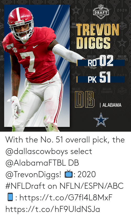 overall: With the No. 51 overall pick, the @dallascowboys select @AlabamaFTBL DB @TrevonDiggs!   📺: 2020 #NFLDraft on NFLN/ESPN/ABC 📱: https://t.co/G7fI4L8MxF https://t.co/hF9UIdNSJa