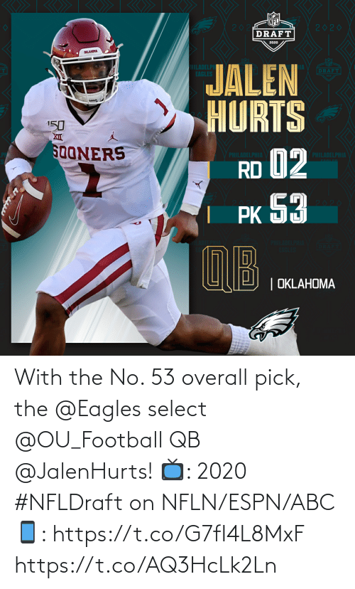 Philadelphia Eagles: With the No. 53 overall pick, the @Eagles select @OU_Football QB @JalenHurts!   📺: 2020 #NFLDraft on NFLN/ESPN/ABC 📱: https://t.co/G7fI4L8MxF https://t.co/AQ3HcLk2Ln