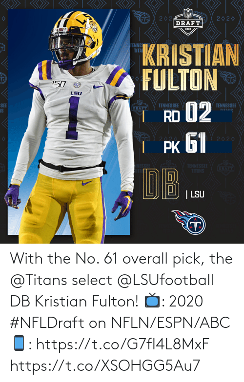 overall: With the No. 61 overall pick, the @Titans select @LSUfootball DB Kristian Fulton!  📺: 2020 #NFLDraft on NFLN/ESPN/ABC 📱: https://t.co/G7fI4L8MxF https://t.co/XSOHGG5Au7