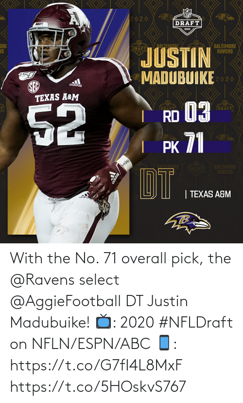 Ravens: With the No. 71 overall pick, the @Ravens select @AggieFootball DT Justin Madubuike!  📺: 2020 #NFLDraft on NFLN/ESPN/ABC 📱: https://t.co/G7fI4L8MxF https://t.co/5HOskvS767