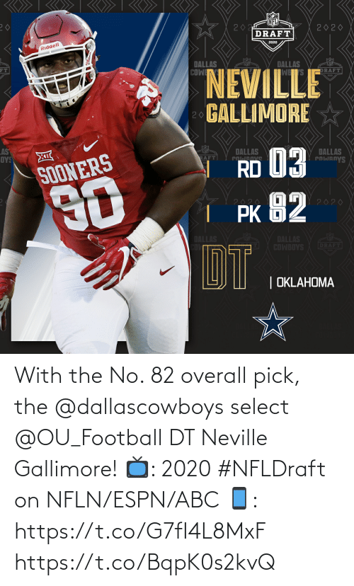 overall: With the No. 82 overall pick, the @dallascowboys select @OU_Football DT Neville Gallimore!  📺: 2020 #NFLDraft on NFLN/ESPN/ABC 📱: https://t.co/G7fI4L8MxF https://t.co/BqpK0s2kvQ