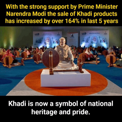 Memes, Strong, and Narendra Modi: With the strong support by Prime Minister  Narendra Modi the sale of Khadi products  has increased by over 164% in last 5 years  Khadi is now a symbol of national  heritage and pride.