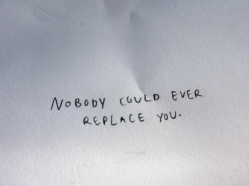 You, Ever, and Replace: Wo Boby COVLD EVER  REPLACE YoU