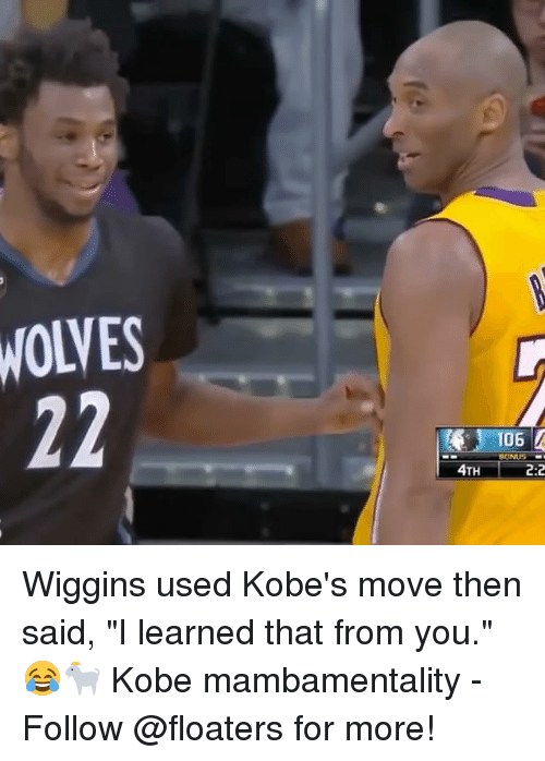 "wiggins: WOLVES  06  BONUS  4TH  2:2 Wiggins used Kobe's move then said, ""I learned that from you."" 😂🐐 Kobe mambamentality - Follow @floaters for more!"