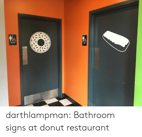 Tumblr, Blog, and Restaurant: WOMEN darthlampman:  Bathroom signs at donut restaurant