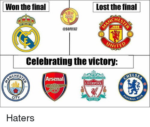 Wonned: Won the tinalLost the iai  Lost the final  SOFIYA  CHES  @SOFIYAT  UNIT  Celebrating the victory:  ELS  NCHES  Arsenal  LIVERPOOL  FOOTBALL CLUBI  94  OTBALL  ST 1892  CITY Haters
