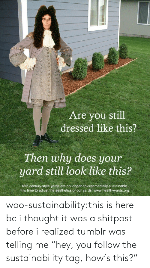 "sustainability: woo-sustainability:this is here bc i thought it was a shitpost before i realized tumblr was telling me ""hey, you follow the sustainability tag, how's this?"""