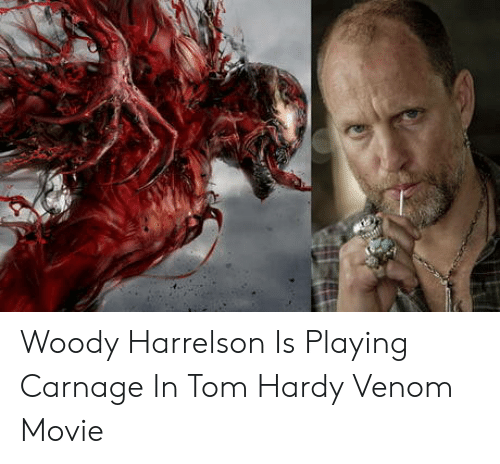 Carnage: Woody Harrelson Is Playing Carnage In Tom Hardy Venom Movie