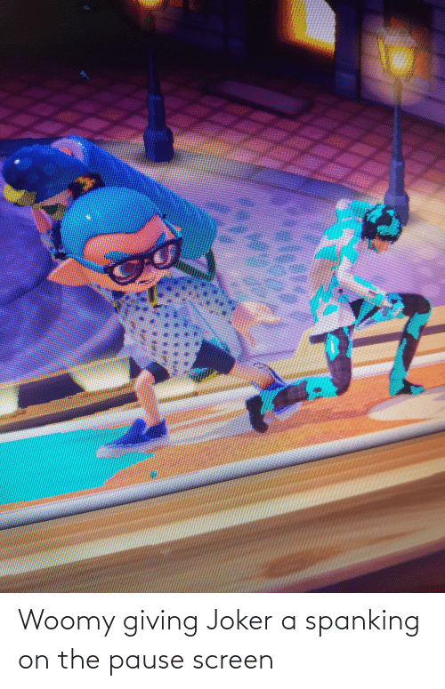 spanking: Woomy giving Joker a spanking on the pause screen
