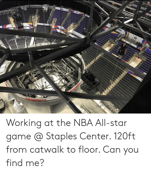 NBA All-Star Game: Working at the NBA All-star game @ Staples Center. 120ft from catwalk to floor. Can you find me?