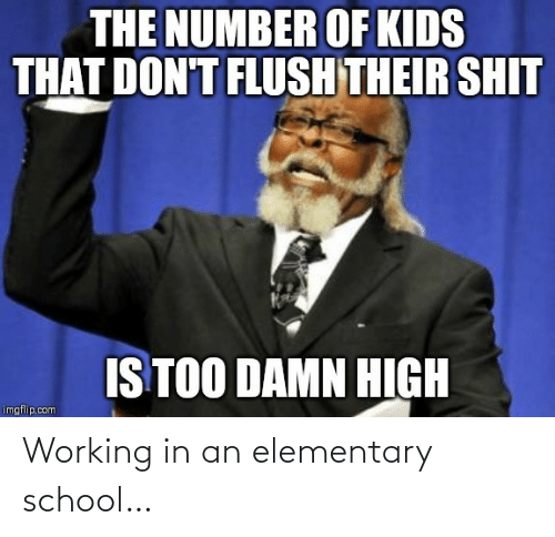 working: Working in an elementary school…