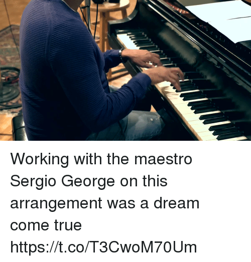 A Dream, Memes, and True: Working with the maestro Sergio George on this arrangement was a dream come true https://t.co/T3CwoM70Um