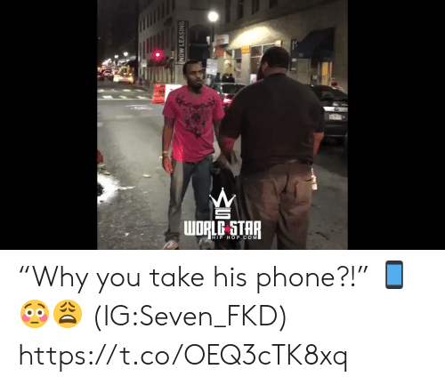 """seven: WORLC STAR  HIP HOP.COM  NOW LEASING """"Why you take his phone?!"""" 📱😳😩 (IG:Seven_FKD) https://t.co/OEQ3cTK8xq"""