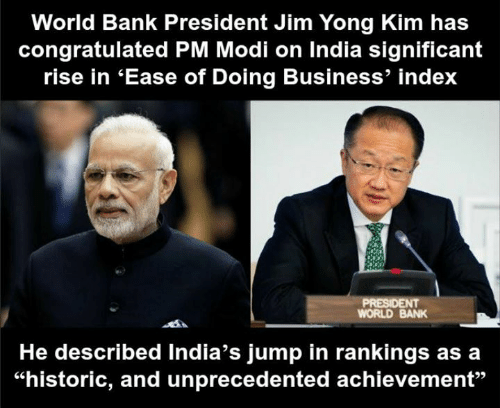 """Memes, Bank, and Business: World Bank President Jim Yong Kim has  congratulated PM Modi on India significant  rise in 'Ease of Doing Business' index  WORLD BANK  He described India's jump in rankings as a  """"historic, and unprecedented achievement"""""""