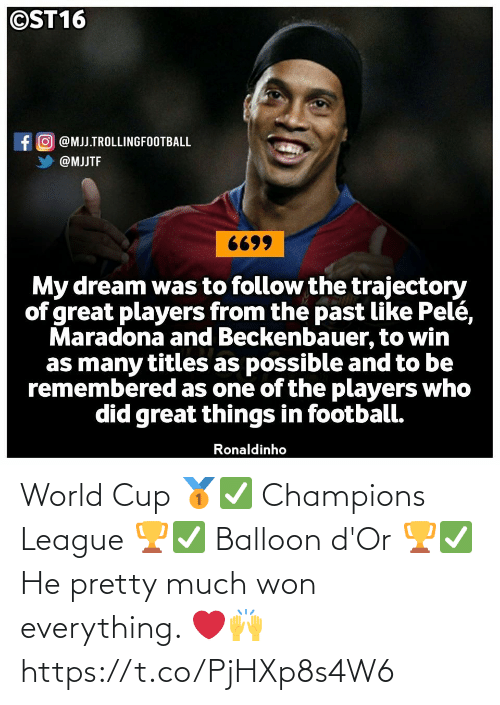 World Cup: World Cup 🥇✅ Champions League 🏆✅ Balloon d'Or 🏆✅  He pretty much won everything. ❤️🙌 https://t.co/PjHXp8s4W6