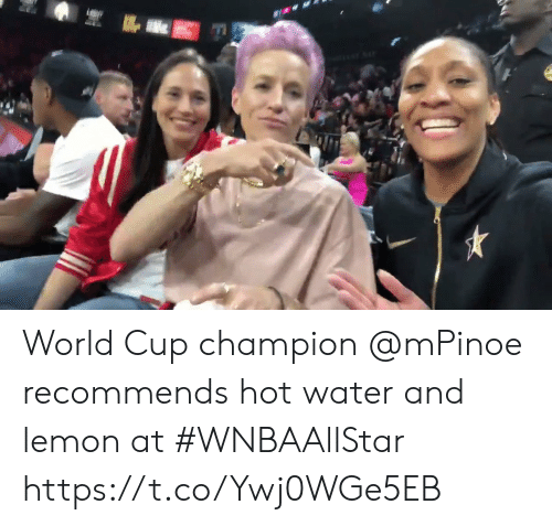 World Cup: World Cup champion @mPinoe recommends hot water and lemon at #WNBAAllStar https://t.co/Ywj0WGe5EB