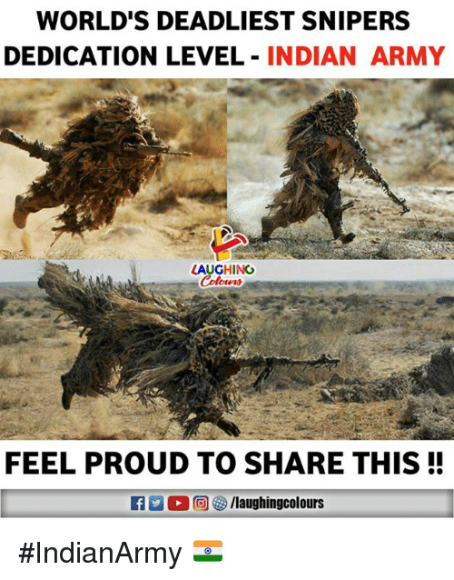 Army, Indian, and Proud: WORLD'S DEADLIEST SNIPERS  DEDICATION LEVEL INDIAN ARMY  LAUGHING  FEEL PROUD TO SHARE THIS! #IndianArmy 🇮🇳️