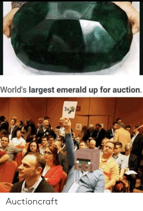 MemesIRL, Emerald, and For: World's largest emerald up for auction  3x Auctioncraft