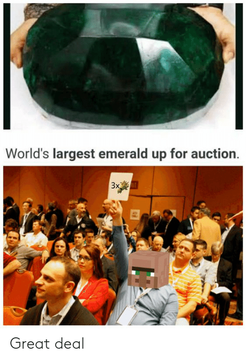 Dank Memes, Emerald, and For: World's largest emerald up for auction  3xm Great deal