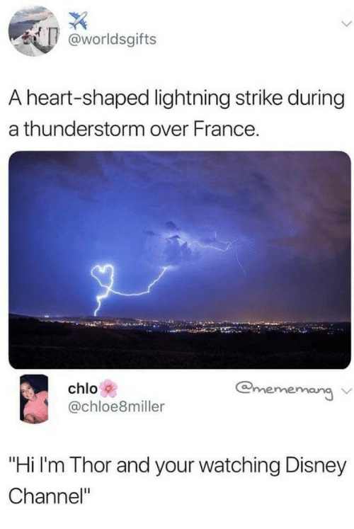 "Disney, Disney Channel, and France: @worldsgifts  A heart-shaped lightning strike during  a thunderstorm over France.  @mememang  chlo  @chloe8miller  ""Hi l'm Thor and your watching Disney  Channel"""
